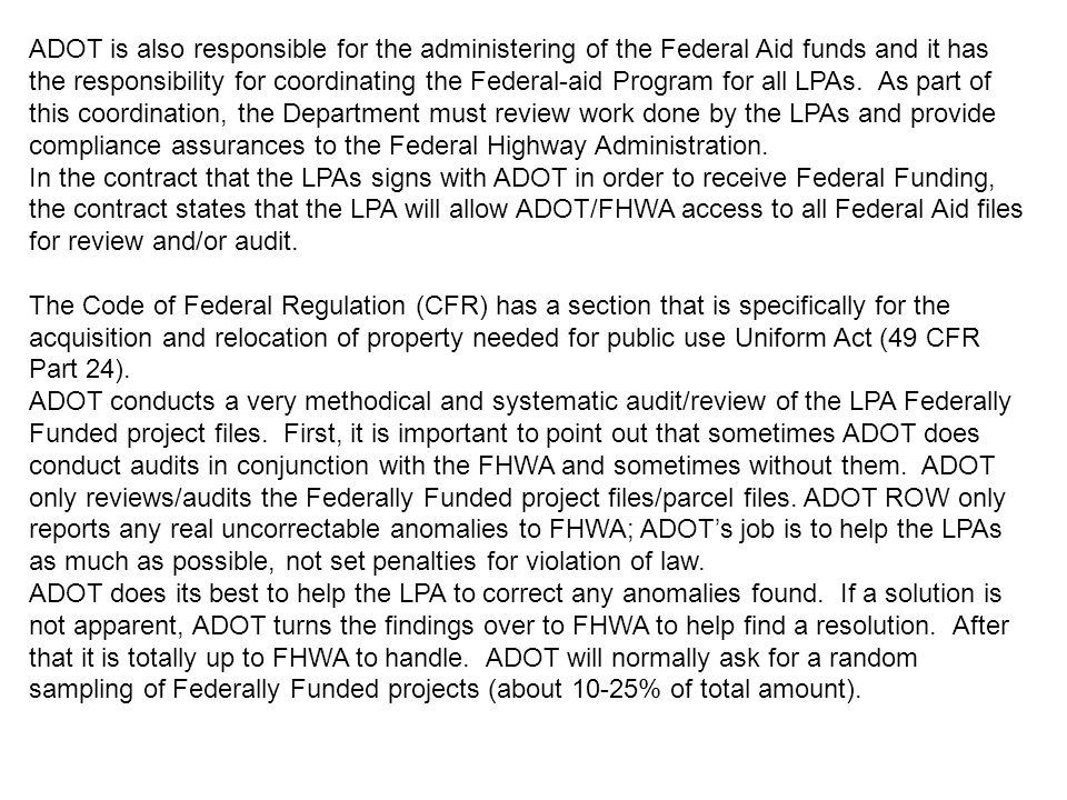 ADOT is also responsible for the administering of the Federal Aid funds and it has the responsibility for coordinating the Federal-aid Program for all