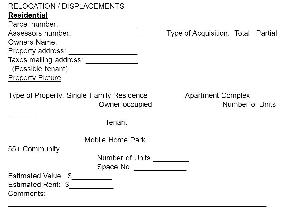 RELOCATION / DISPLACEMENTS Residential Parcel number: ___________________ Assessors number: _________________ Type of Acquisition: Total Partial Owner