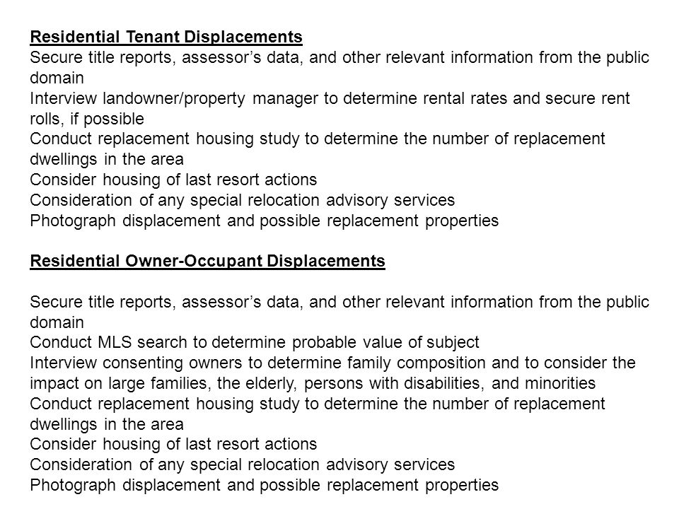 Residential Tenant Displacements Secure title reports, assessors data, and other relevant information from the public domain Interview landowner/prope