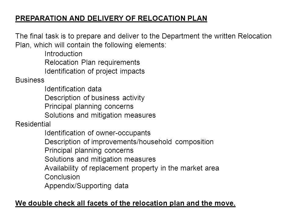 PREPARATION AND DELIVERY OF RELOCATION PLAN The final task is to prepare and deliver to the Department the written Relocation Plan, which will contain