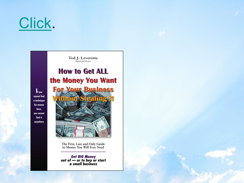 We wrote THE book for creative financing: How to Get ALL the Money You Want For Your Business Without Stealing It