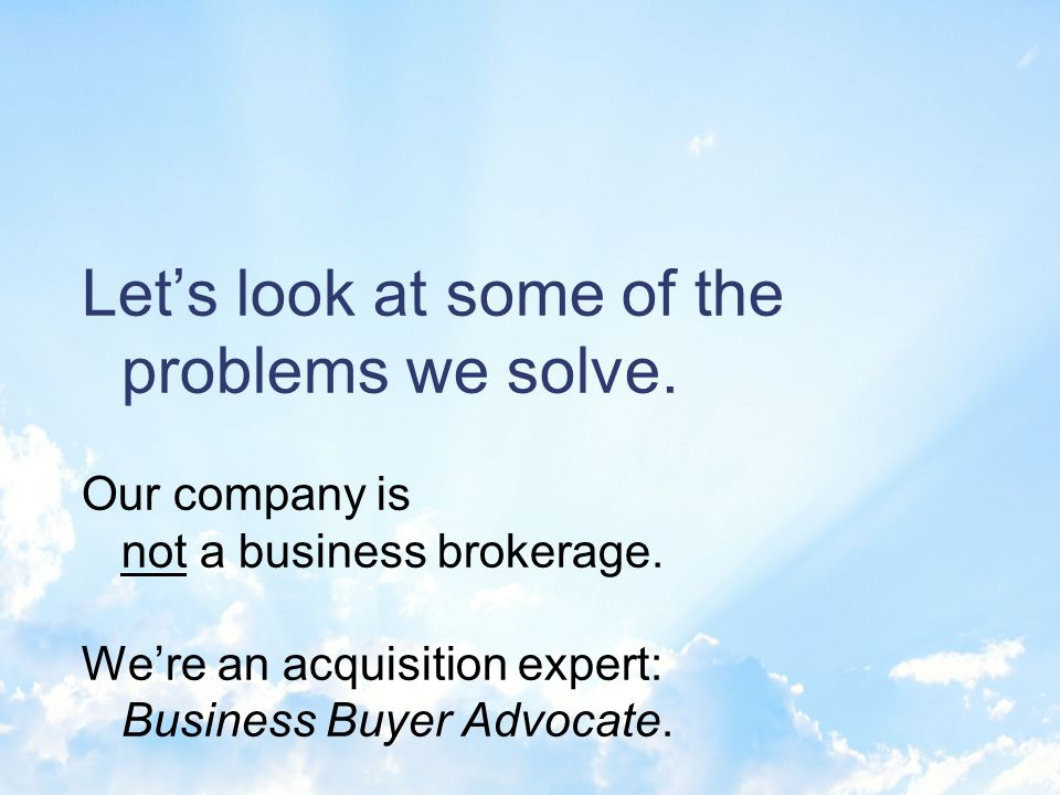 How exactly does an Authorized Business Buyer Advocate help a client?
