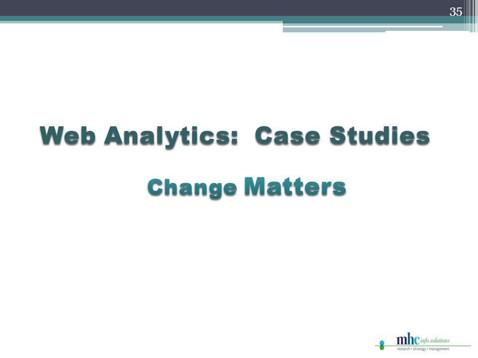 Web Analytics: Case Studies 35