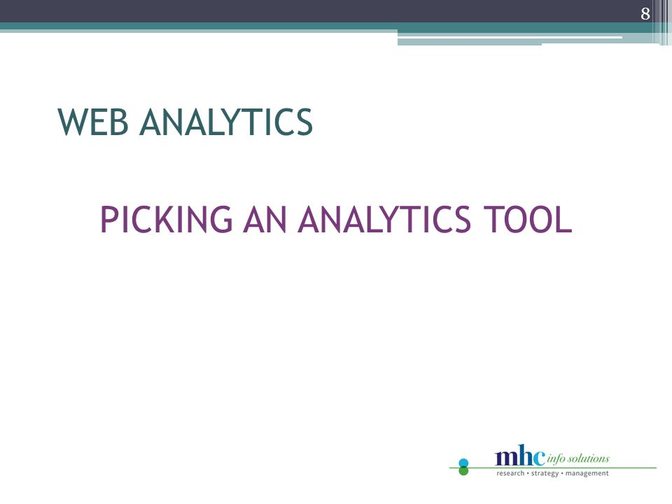 PICKING AN ANALYTICS TOOL 8 WEB ANALYTICS