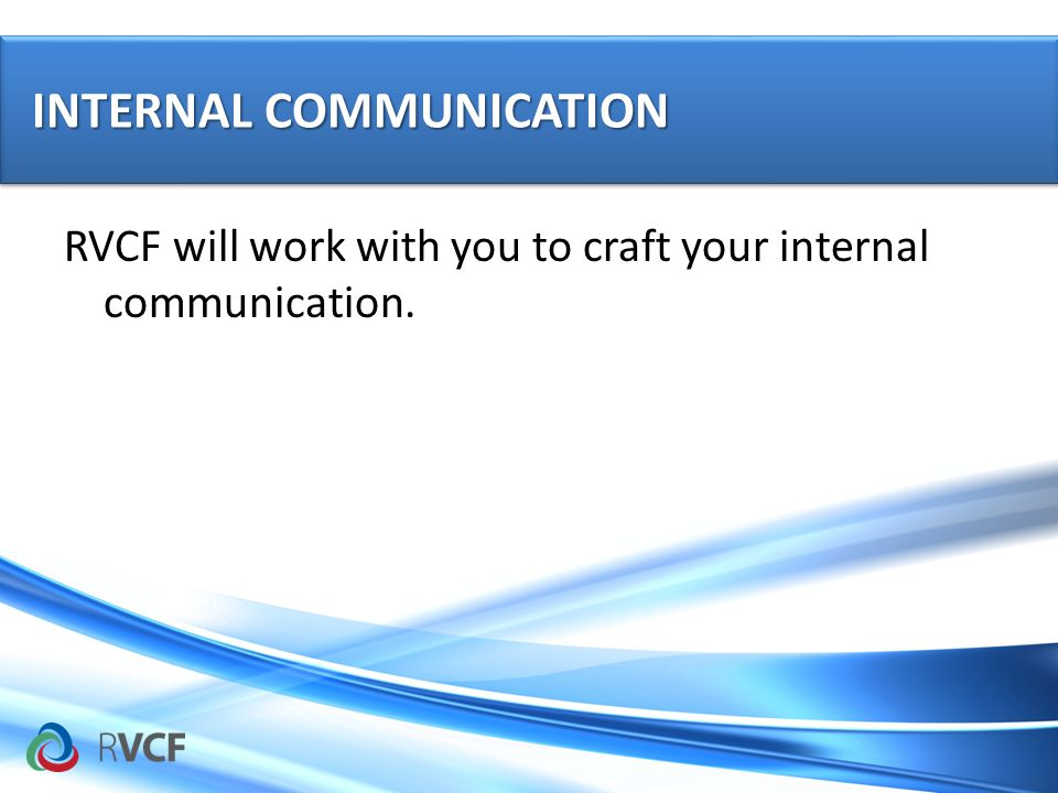 RVCF will work with you to craft your internal communication.