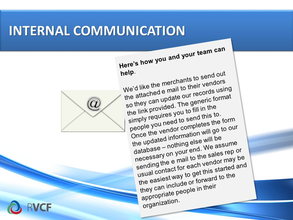 INTERNAL COMMUNICATION INTERNAL COMMUNICATION Heres how you and your team can help.