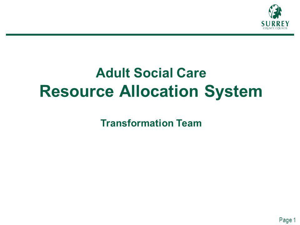 Page 1 Adult Social Care Resource Allocation System Transformation Team