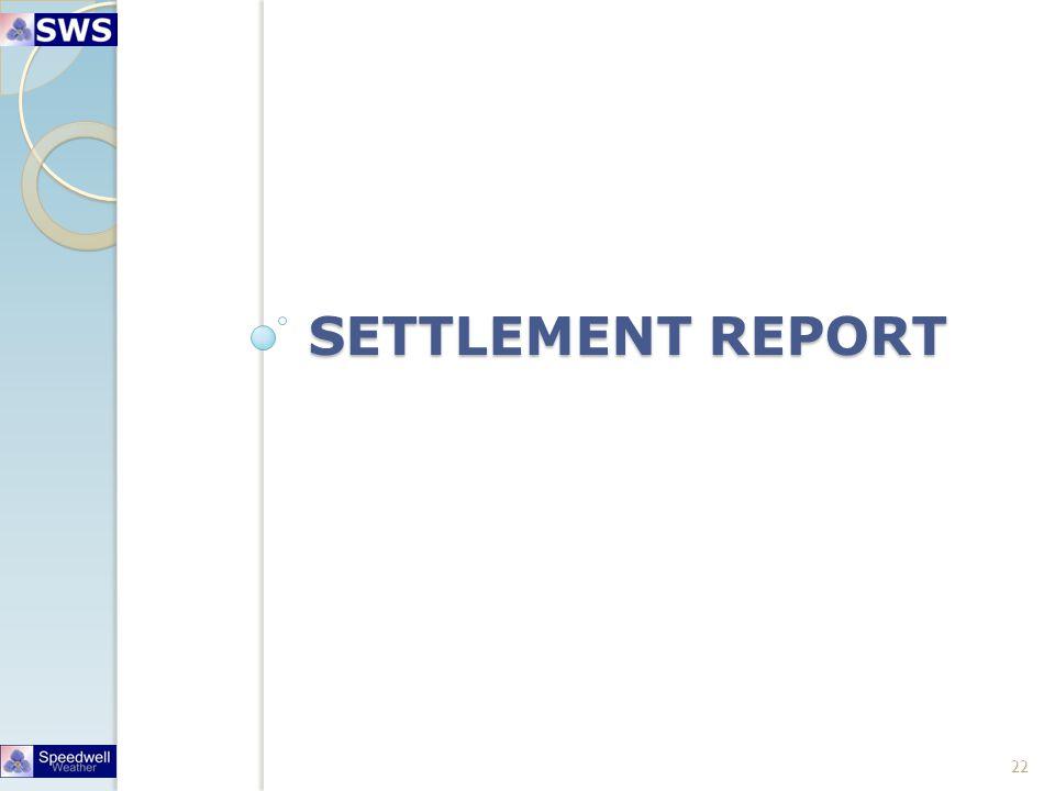 SETTLEMENT REPORT 22