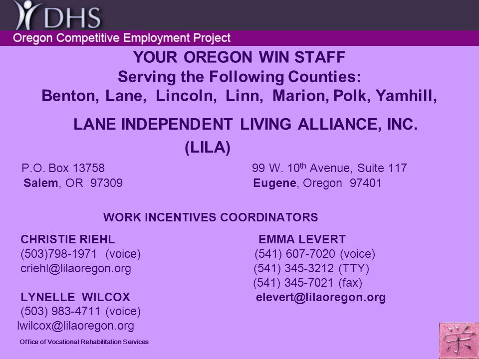 Office of Vocational Rehabilitation Services YOUR OREGON WIN STAFF Serving the Following Counties: Benton, Lane, Lincoln, Linn, Marion, Polk, Yamhill, LANE INDEPENDENT LIVING ALLIANCE, INC.