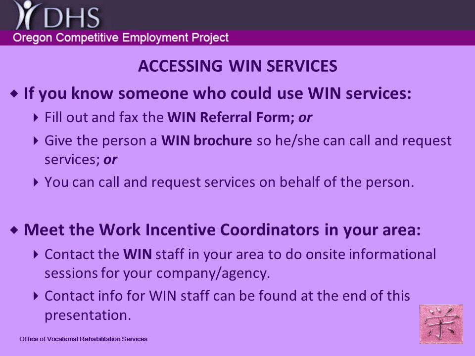 Office of Vocational Rehabilitation Services 9 MYTHS AND THE REAL FACTS Myth #8: If I work my rent will go up Fact #8: HUD has work incentives, too.