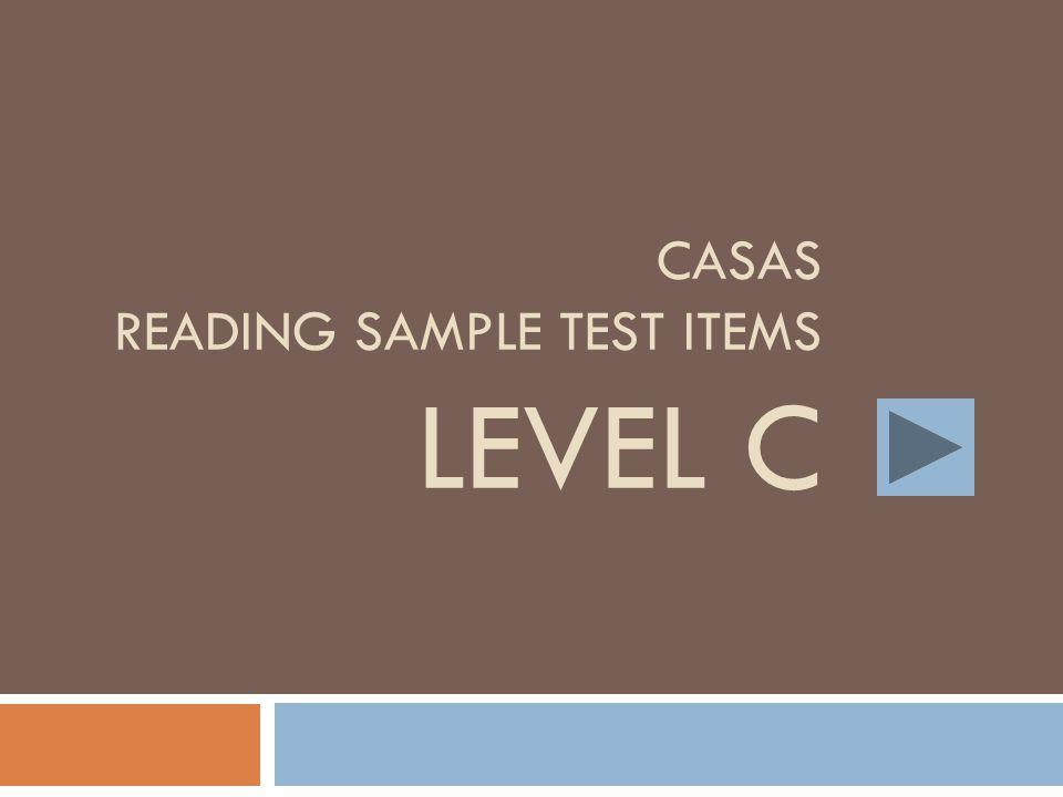 CASAS READING SAMPLE TEST ITEMS LEVEL C