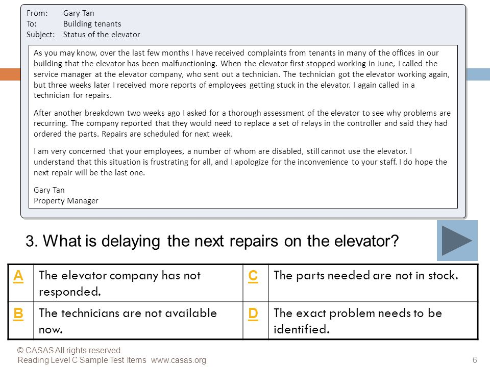 A The elevator company has not responded.C The parts needed are not in stock.