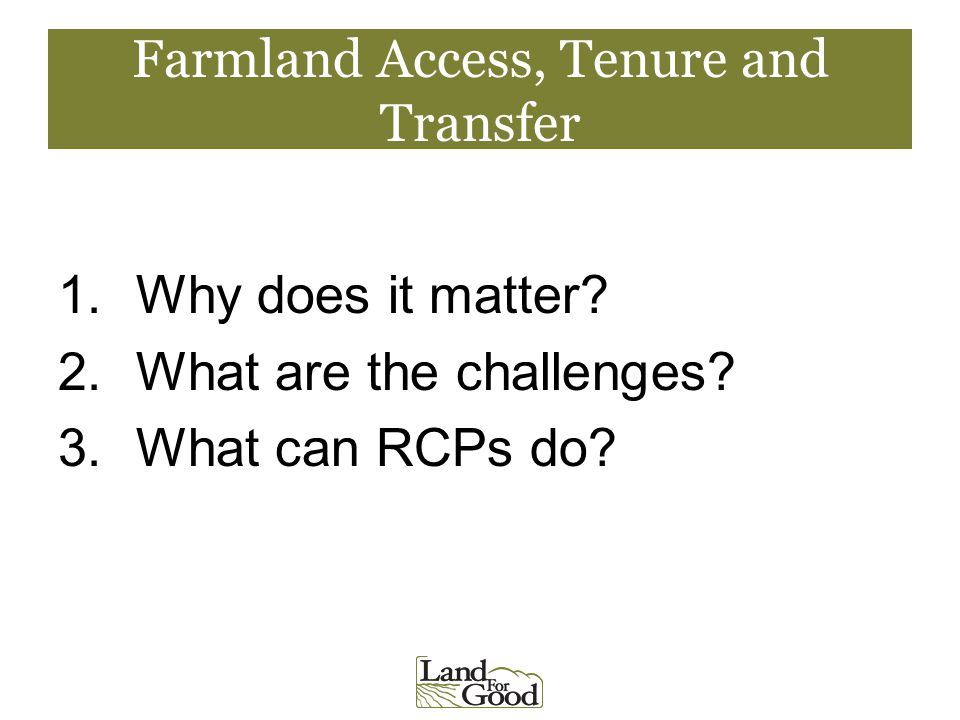 Farmland Access, Tenure and Transfer 1.Why does it matter.