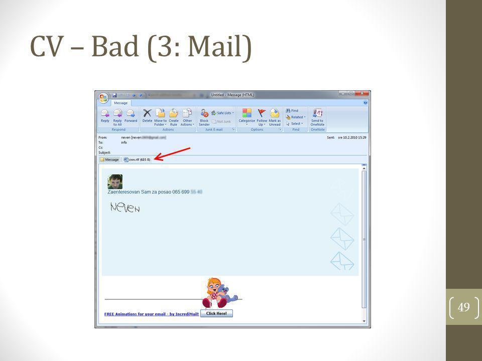 CV – Bad (3: Mail) 49