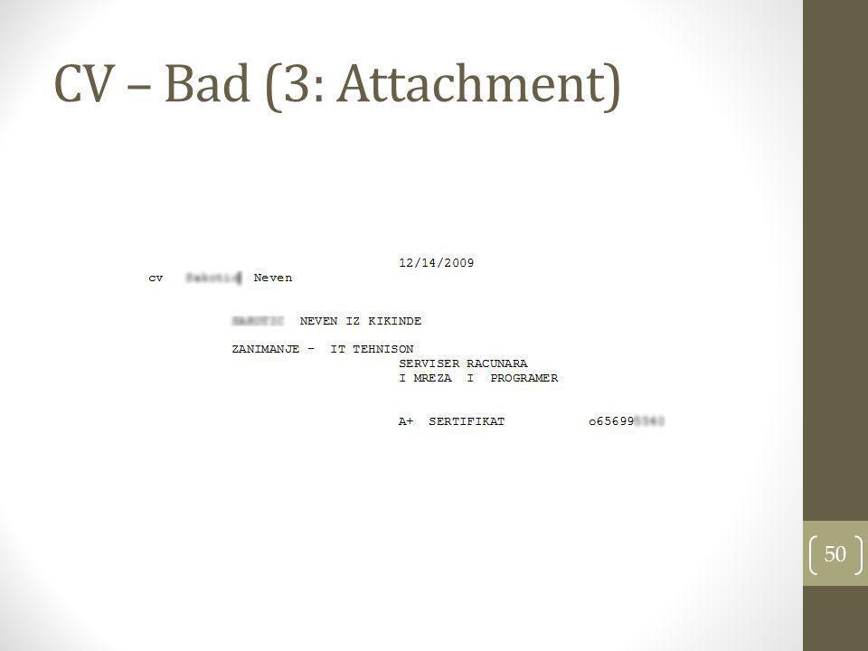CV – Bad (3: Attachment) 50
