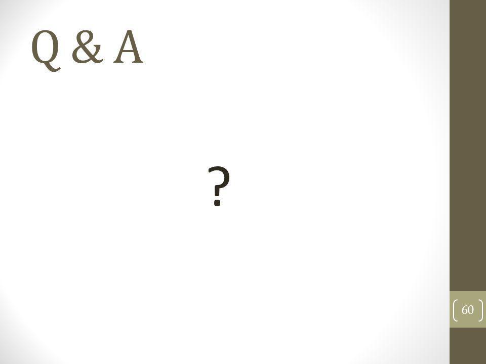 Q & A ? 60