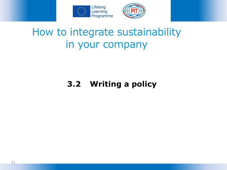 How to integrate sustainability in your company 21 3.2Writing a policy