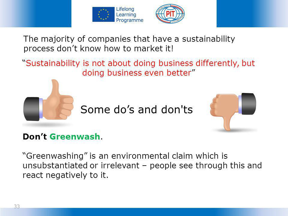 The majority of companies that have a sustainability process dont know how to market it.
