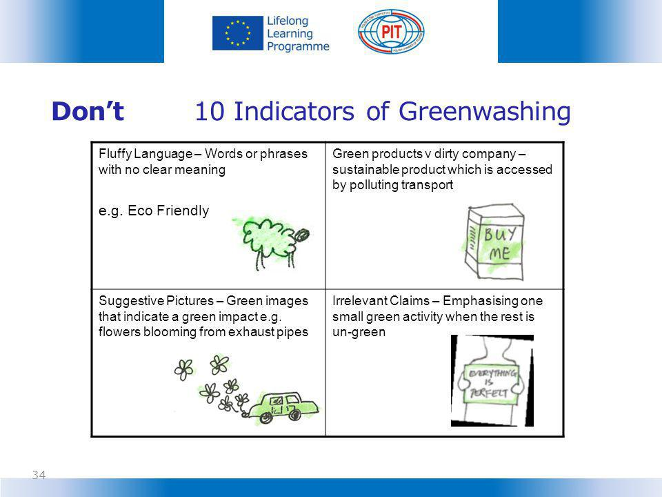 Dont 10 Indicators of Greenwashing 34 Fluffy Language – Words or phrases with no clear meaning e.g.
