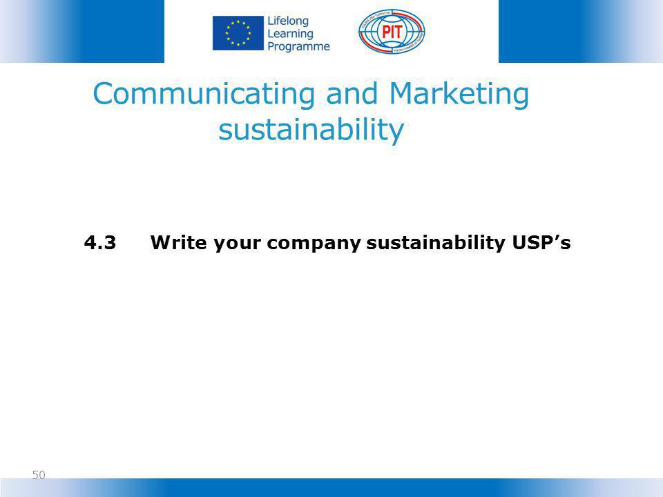 Communicating and Marketing sustainability 50 4.3Write your company sustainability USPs