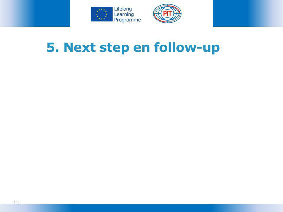 5. Next step en follow-up 69