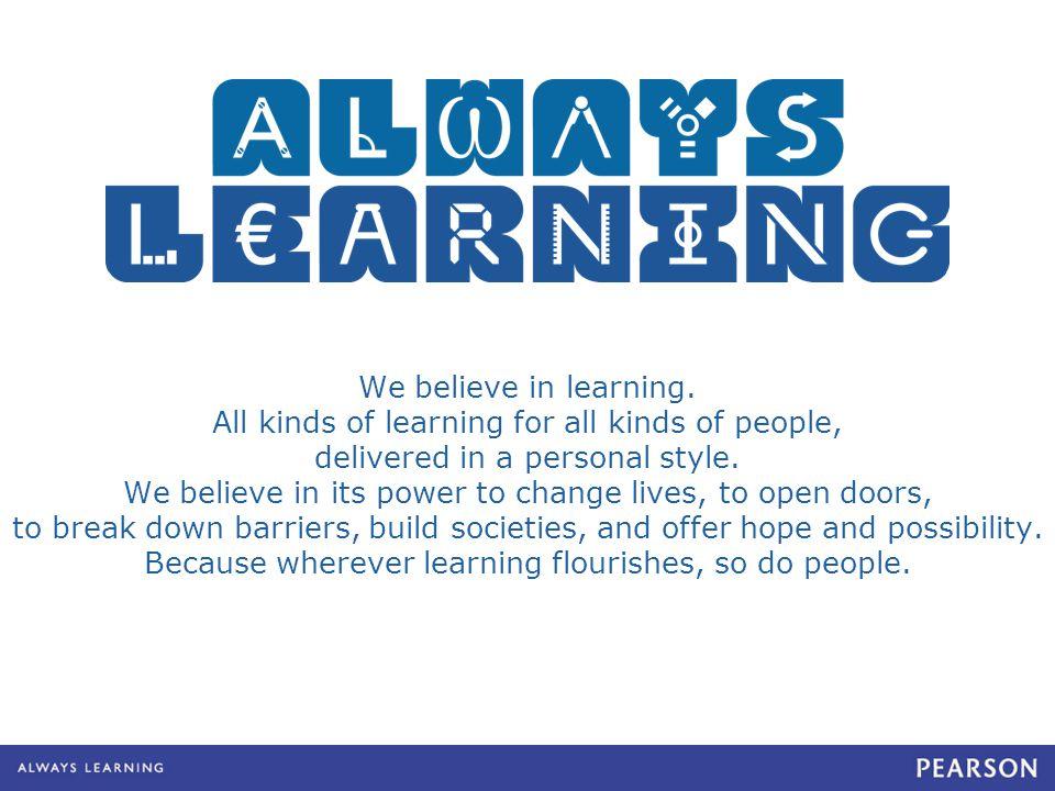 We believe in learning.