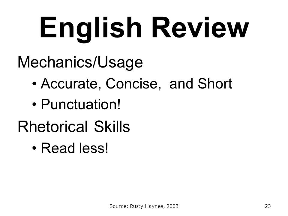 English Review Mechanics/Usage Accurate, Concise, and Short Punctuation.
