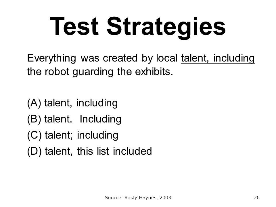 Test Strategies Everything was created by local talent, including the robot guarding the exhibits.