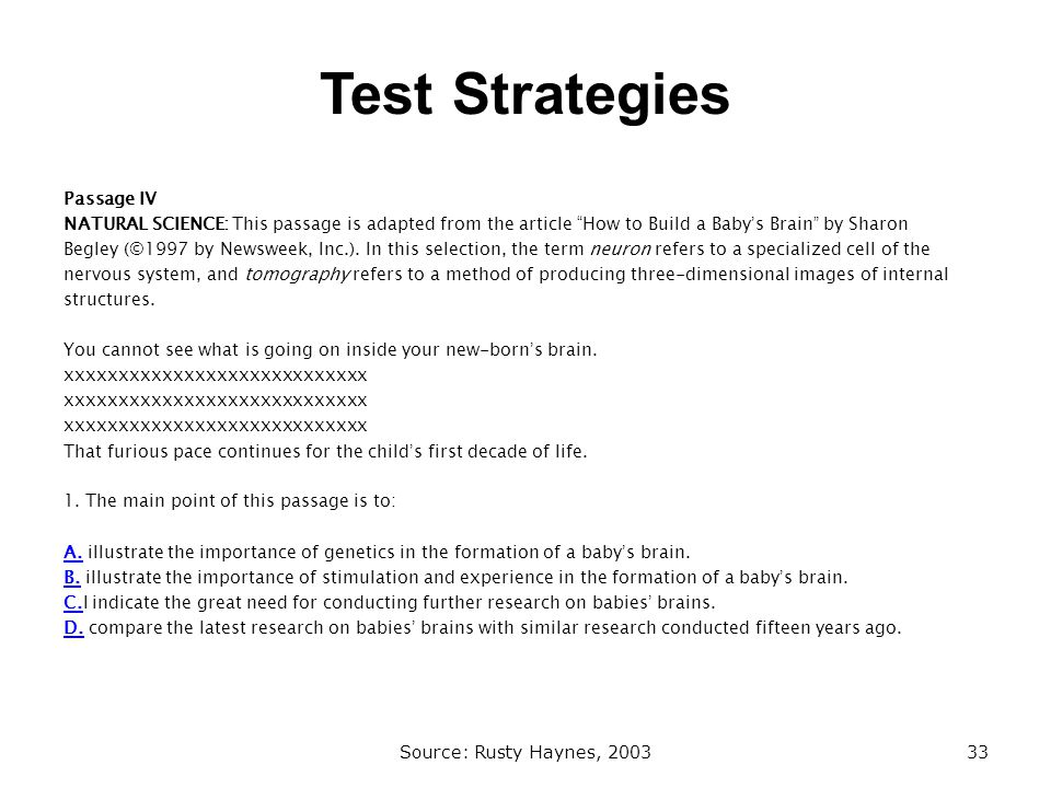 Test Strategies Passage IV NATURAL SCIENCE: This passage is adapted from the article How to Build a Babys Brain by Sharon Begley (©1997 by Newsweek, Inc.).