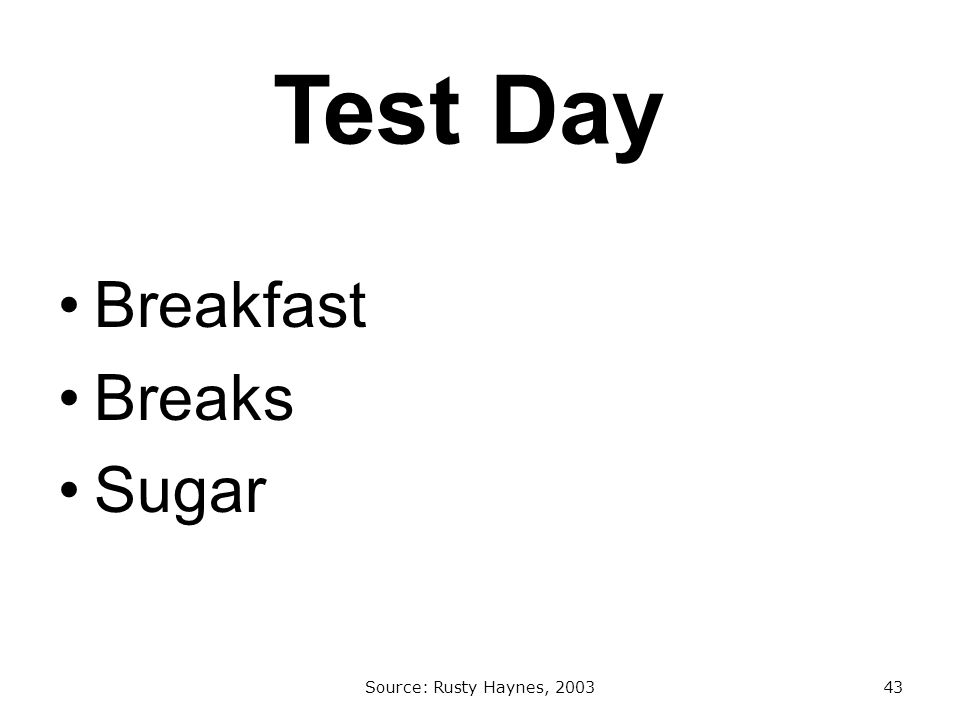 Test Day Breakfast Breaks Sugar Source: Rusty Haynes, 200343