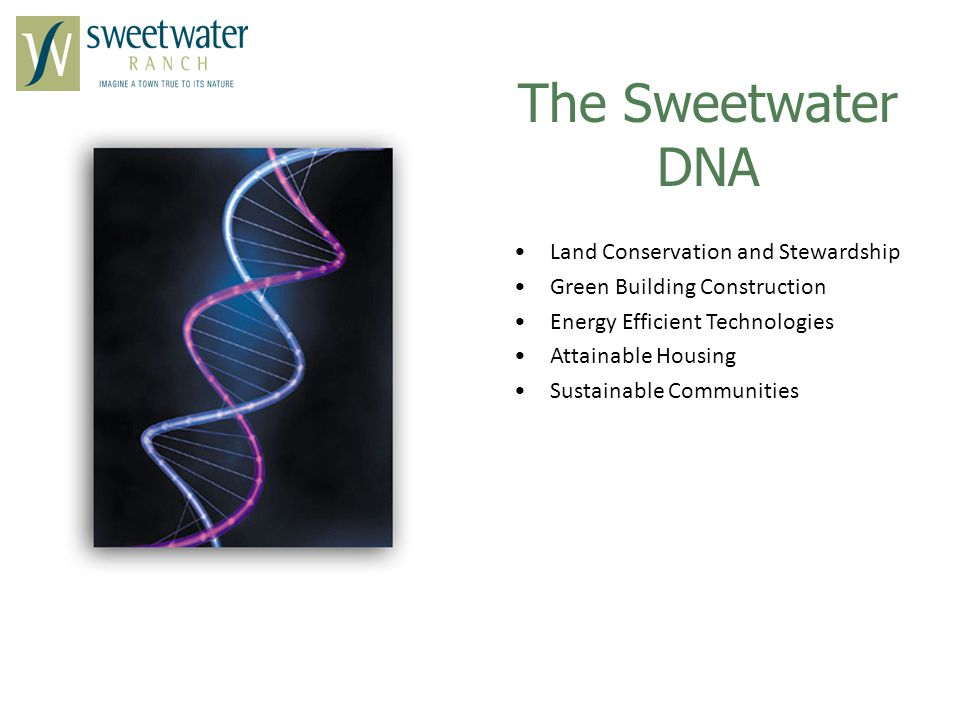 Land Conservation and Stewardship Green Building Construction Energy Efficient Technologies Attainable Housing Sustainable Communities The Sweetwater DNA