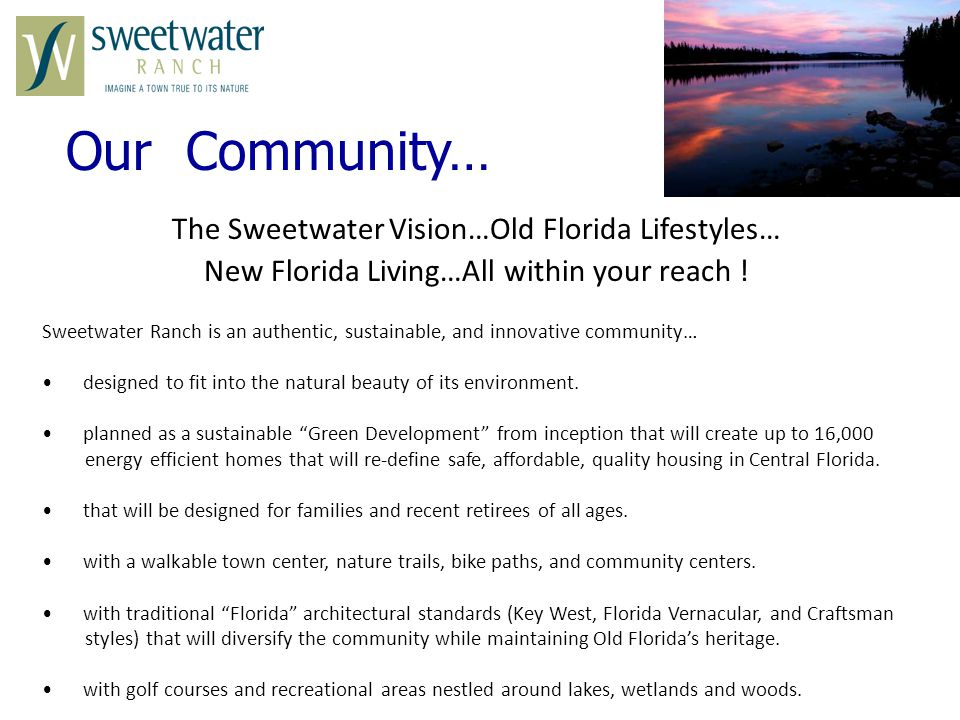 The Sweetwater Vision…Old Florida Lifestyles… New Florida Living…All within your reach .