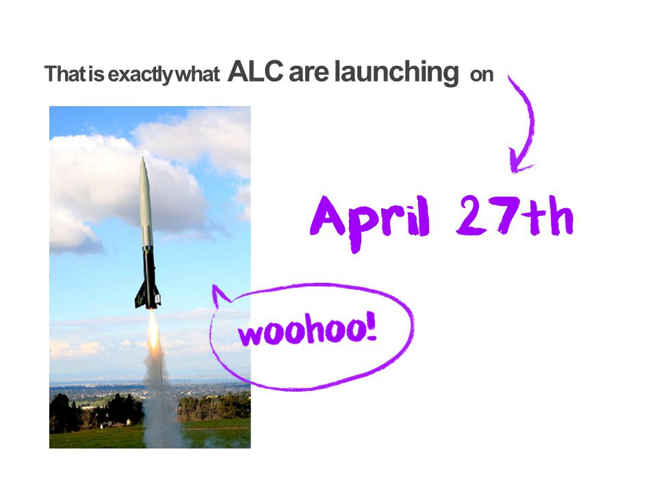 That is exactly what ALC are launching on April 27th