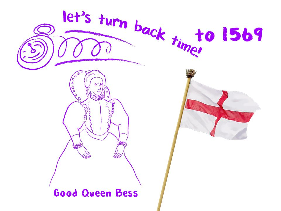 to 1569 Good Queen Bess