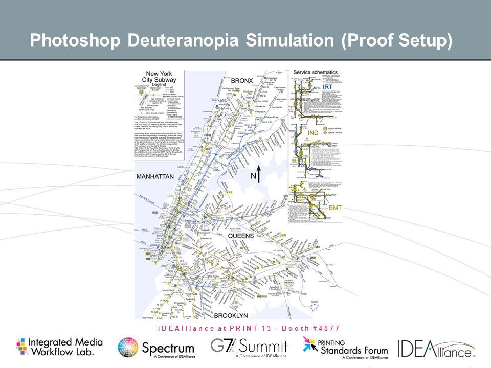 I D E A l l i a n c e a t P R I N T 1 3 – B o o t h # 4 8 7 7 Photoshop Deuteranopia Simulation (Proof Setup)
