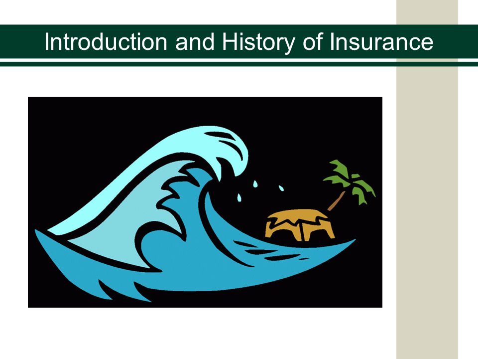 Introduction and History of Insurance