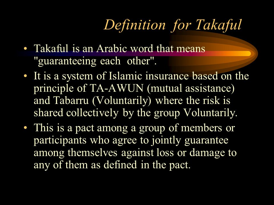 Basic Principle behind Takaful 1.The principle of fortunate many helping the unfortunate few is a concept recognized by Islam.