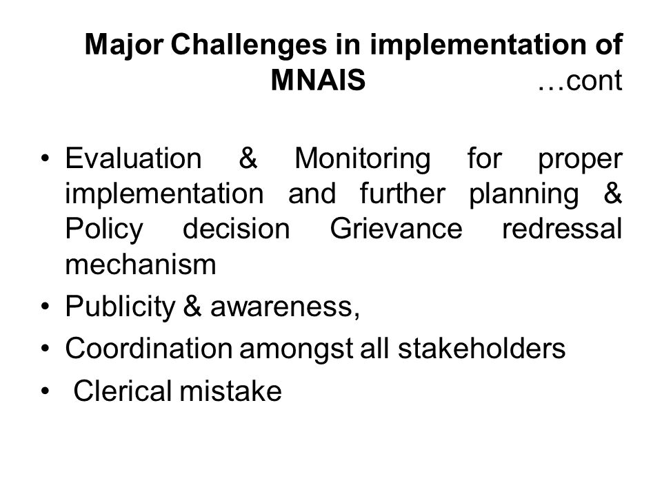 Major Challenges in implementation of MNAIS...cont Adequate Automatic Weather Stations (AWSs) – for on- account payment Existing -2000 AWSs (based on uniform distribution), Required- 8000 AWSs Fiscal Management- shifting of liability from financing post losses to pre-loses financing i.e.