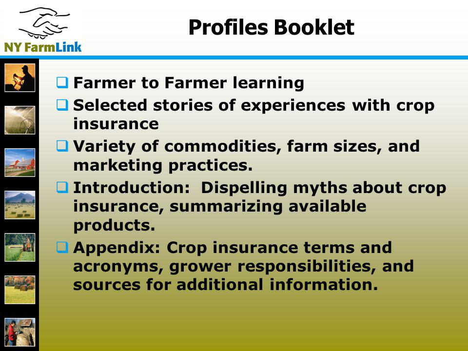 33 Profiles Booklet Farmer to Farmer learning Selected stories of experiences with crop insurance Variety of commodities, farm sizes, and marketing pr