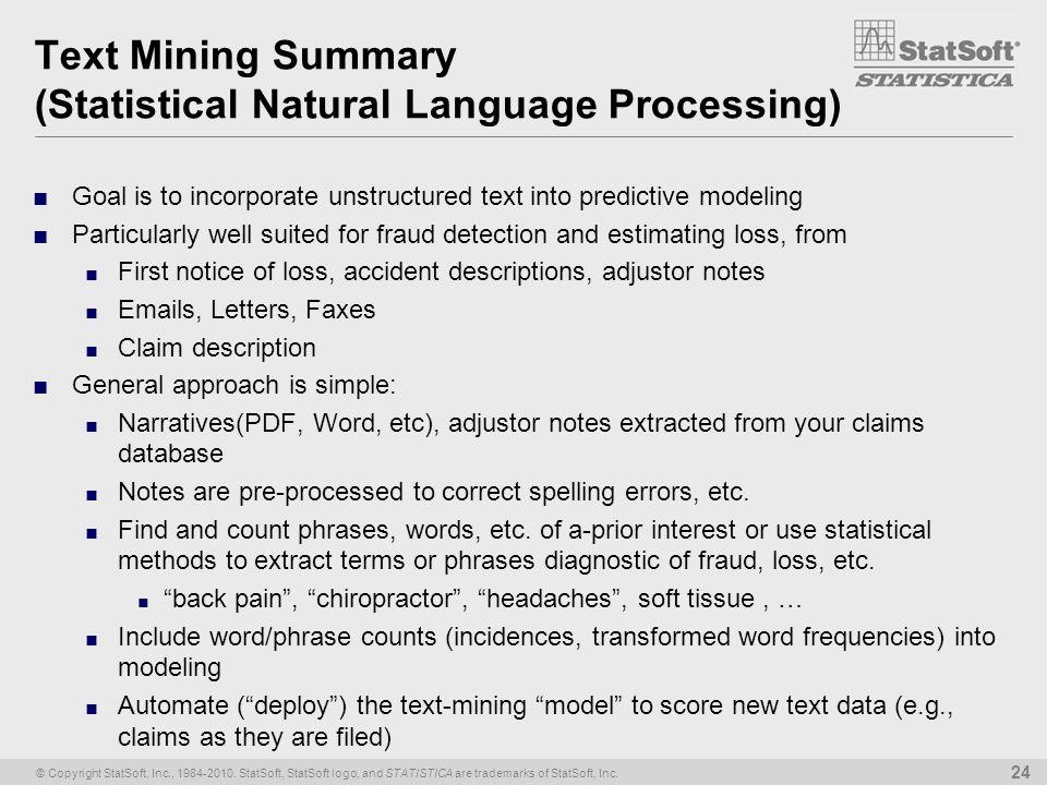 © Copyright StatSoft, Inc., 1984-2010. StatSoft, StatSoft logo, and STATISTICA are trademarks of StatSoft, Inc. 24 Text Mining Summary (Statistical Na
