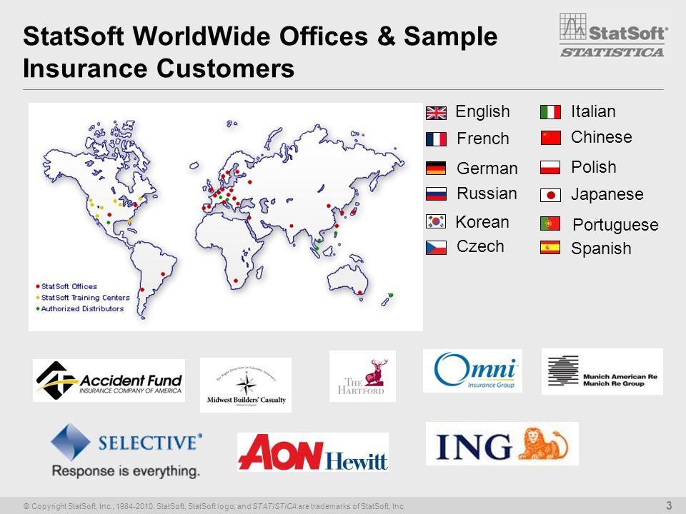 © Copyright StatSoft, Inc., 1984-2010. StatSoft, StatSoft logo, and STATISTICA are trademarks of StatSoft, Inc. 3 StatSoft WorldWide Offices & Sample