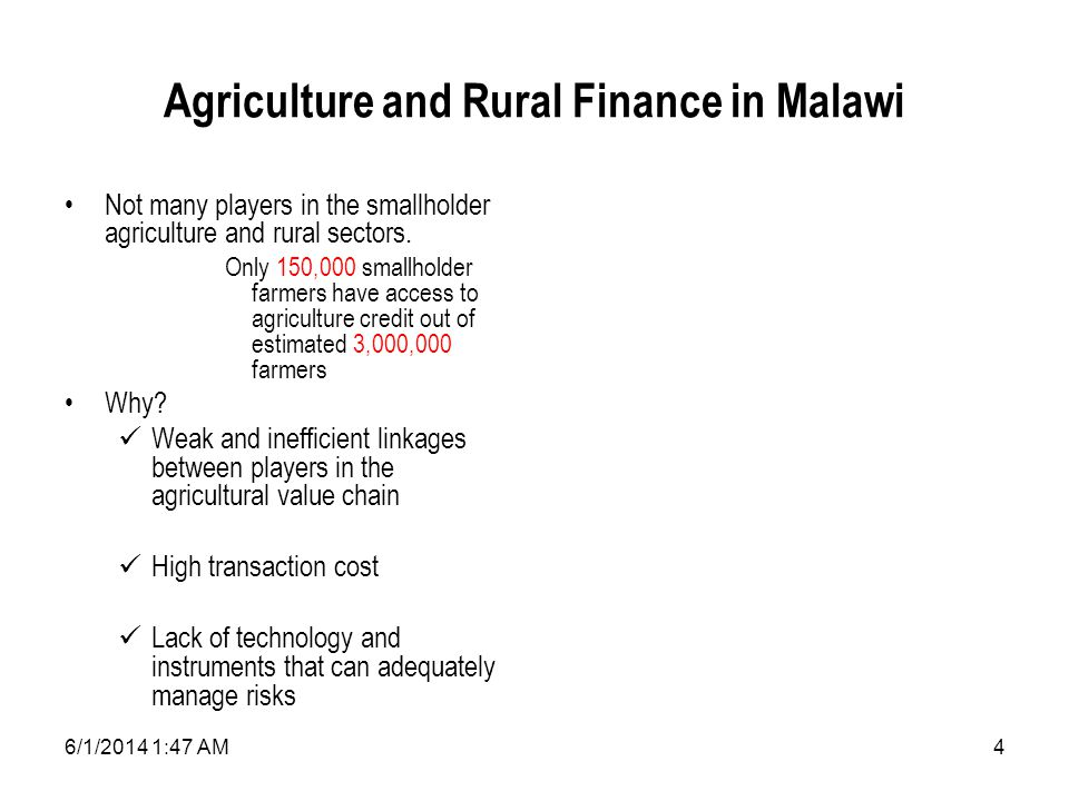6/1/2014 1:49 AM4 Agriculture and Rural Finance in Malawi Not many players in the smallholder agriculture and rural sectors.