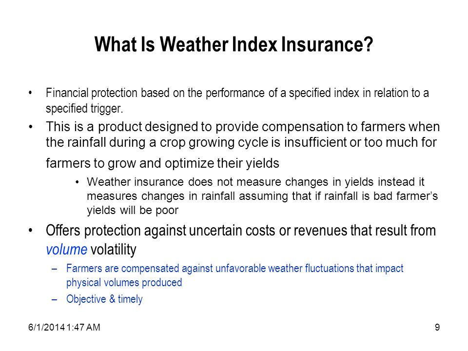 6/1/2014 1:49 AM9 What Is Weather Index Insurance.