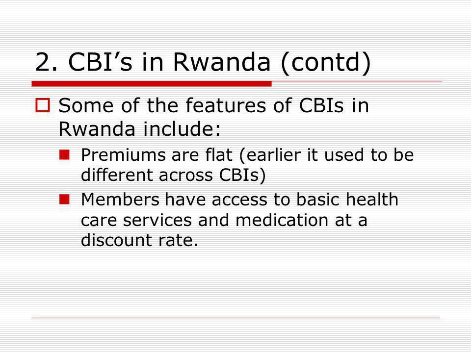 2.CBIs in Rwanda (contd) Why is CBHIs in Rwanda interesting ?.