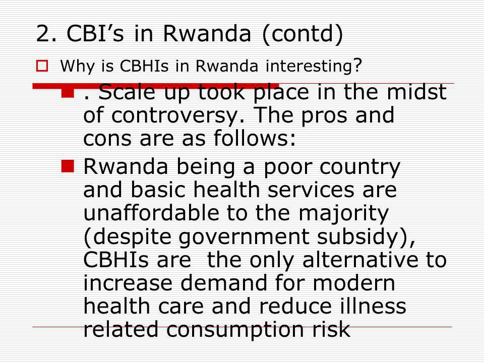 2.CBIs in Rwanda (contd) Others argue that flat rate is inherently discriminatory.