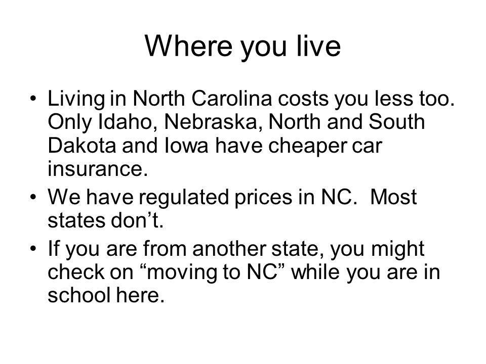 Where you live Living in North Carolina costs you less too.
