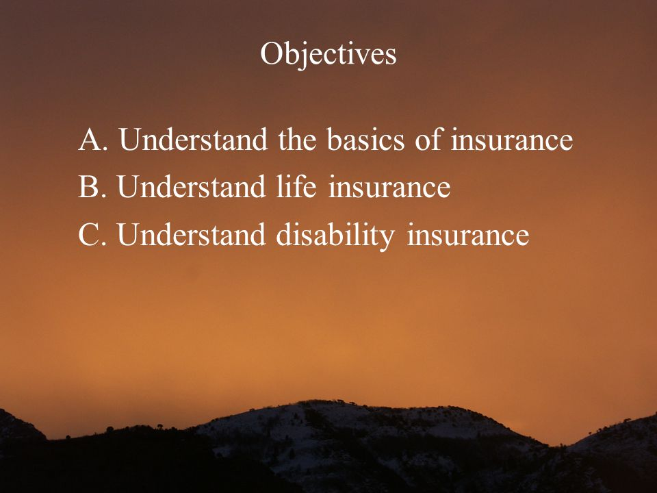 3 A.Insurance Basics Insurance is an important part of becoming financially self-reliant.