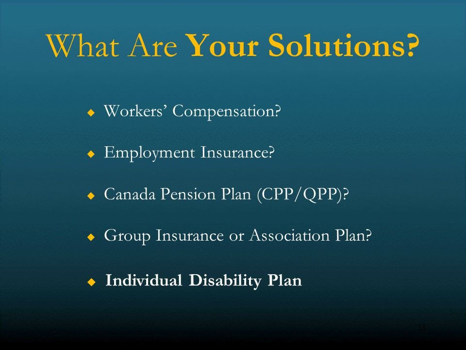 11 What Are Your Solutions. Workers Compensation.