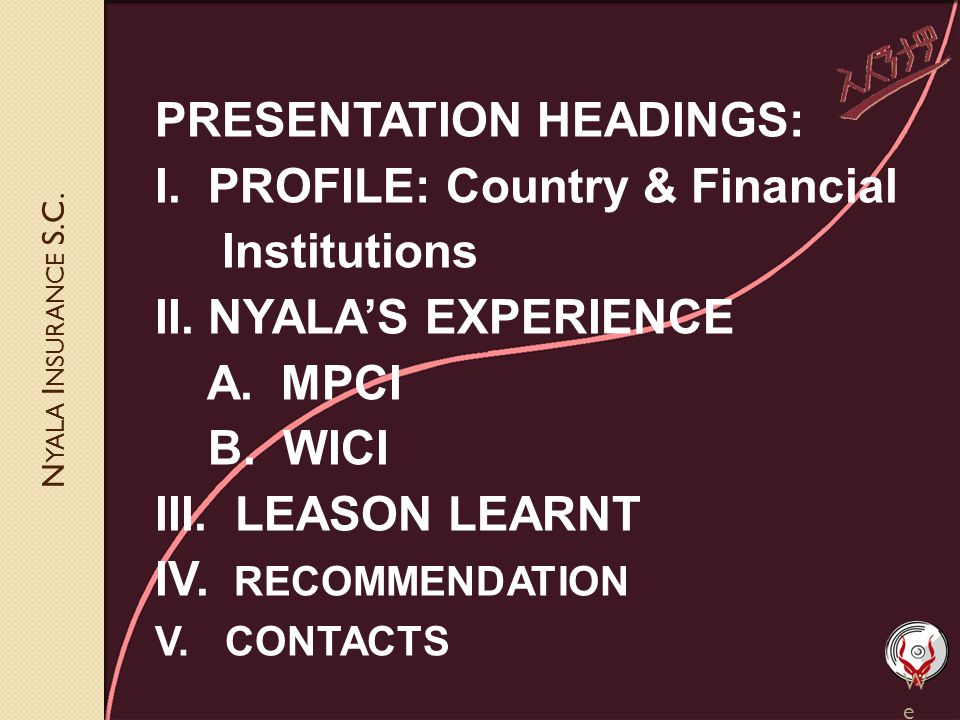 N YALA I NSURANCE S.C. W e Ca re W e Pr ote ct PRESENTATION HEADINGS: I.