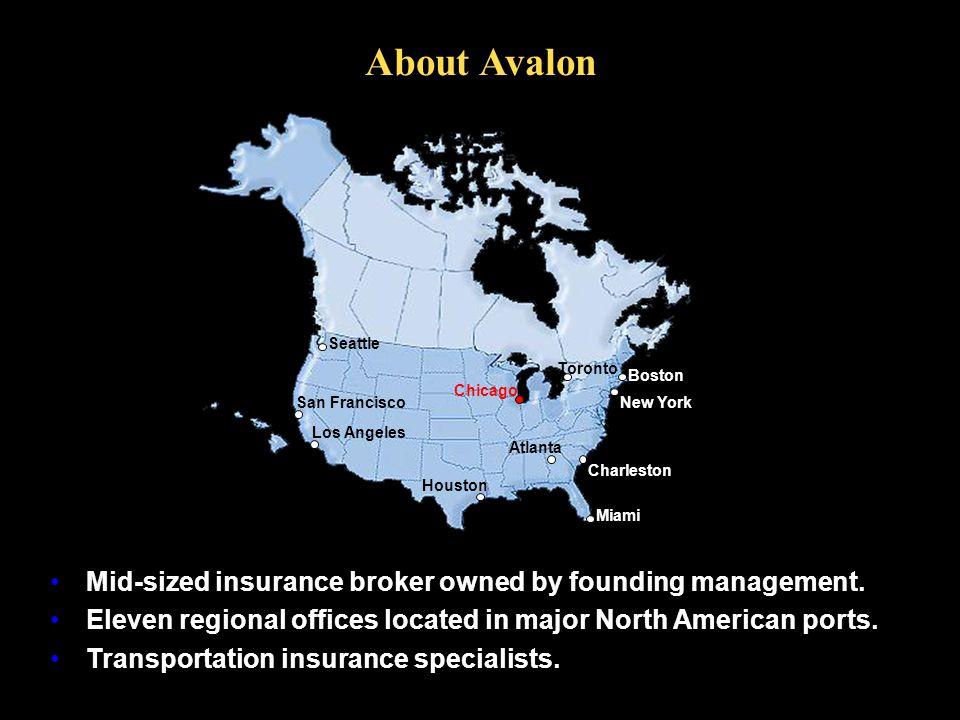 About Avalon Chicago Boston New York Atlanta Miami Houston Los Angeles San Francisco Seattle Charleston Toronto Mid-sized insurance broker owned by founding management.